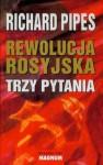 Rewolucja rosyjska Trzy pytania - Richard Pipes