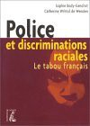 Police et discriminations raciales : Le tabou français - Sophie Body-Gendrot, Catherine Wihtol De Wenden