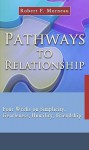 Pathways to Relationship: Four Weeks on Simplicity, Gentleness, Humility, Friendship - Robert F. Morneau