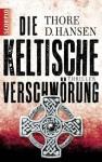 Die keltische Verschwörung: Thriller (German Edition) - Thore D. Hansen