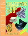 Miller's Collecting the 1950s - Madeleine Marsh