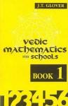 Vedic Mathematics for Schools (Book 1) (Bk.1) - J.T. Glover