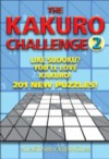 The Kakuro Challenge: 201 Puzzles! - Alastair Chisholm