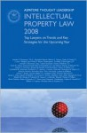 Intellectual Property Law 2008: Top Lawyers on Trends and Key Strategies for the Upcoming Year - Aspatore Books
