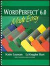 WordPerfect 6.0 Made Easy - Katie Layman, LaVaughn Hart