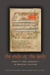 The Ends of the Body: Identity and Community in Medieval Culture - Suzanne Conklin Akbari, Jill Ross