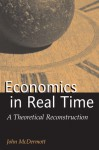 Economics in Real Time: A Theoretical Reconstruction - John McDermott