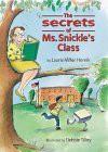 The Secrets of Ms. Snickle's Class - Laurie Miller Hornik, Debbie Tilley