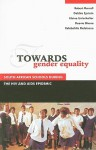 Towards Gender Equality: South African Schools During The Hiv And Aids Epidemic - Robert Morrell, Debbie Epstein, Elaine Unterhalter, Deevia Bhana, Relebohile Moletsane