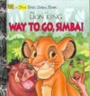 Way To Go, Simba! (Disney's The Lion King) - Ann Braybrooks