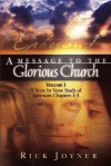 A Message to the Glorious Church, Vol. 1: A Verse by Verse Study of Ephesians, Chapters 1-4 - Rick Joyner