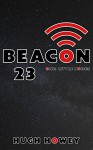 Beacon 23: Part One: Little Noises - Hugh Howey