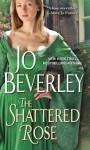 The Shattered Rose - Jo Beverley