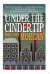 Under The Cindertip - Nigel Paul Morgan