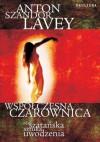 Współczesna czarownica, czyli szatańska sztuka uwodzenia - Anton Szandor LaVey
