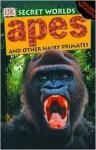 Secret Worlds: Apes - Jayne Parsons