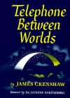 Telephone Between Worlds - James L. Crenshaw, Gustaf Stromberg