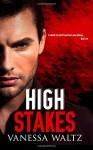 By Vanessa Waltz High Stakes (A Dark Romance) [Paperback] - Vanessa Waltz