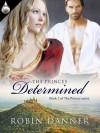 The Princes Determined - Robin Danner