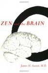 Zen and the Brain: Toward an Understanding of Meditation and Consciousness - James H. Austin