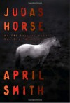 Judas Horse - April Smith