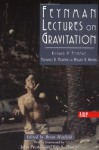 Feynman Lectures On Gravitation - Richard P. Feynman, Fernando B. Morinigo, William Wagner, Brian Hatfield, Fernando B. Moringo, Fernando Morinigo, David Pines