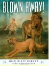 Blown Away! - Joan Hiatt Harlow