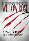 One, Two ... He is coming for you (Rebekka Franck #1) - Willow Rose