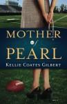 Mother of Pearl - Kellie Coates Gilbert