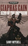 Ciaphas Cain: Hero of the Imperium - Sandy Mitchell