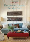 Rooms to Inspire by the Sea - Annie Kelly, Tim Street-Porter