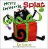 Merry Christmas, Splat - Rob Scotton