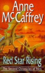Red Star Rising (The Second Chronicles Of Pern) - Anne McCaffrey