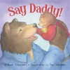 Say Daddy! (Picture Books) - Michael Shoulders, Teri Weidner