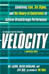 Velocity: Combining Lean, Six Sigma and the Theory of Constraints to Achieve Breakthrough Performance - A Business Novel - Dee Jacob, Jeff Cox, Suzan Bergland