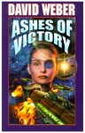 Ashes of Victory - David Weber
