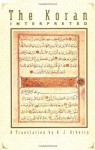 The Koran Interpreted: A Translation - Anonymous, A.J. Arberry