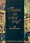 I paint as a bird sings: Art Quotations - Helen Exley