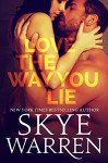 Love the Way You Lie (Stripped Book 1) - Skye Warren