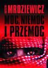 Moc, niemoc i przemoc - Krzysztof Mroziewicz
