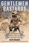 Gentlemen Bastards: On the Ground in Afghanistan with America's Elite Special Forces - Kevin Maurer