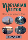 Vegetarian Visitor 2008: Where to Stay and Eat in Britain - Annemarie Weitzel