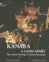 Kanara: A Land Apart: The Artistic Heritage of Coastal Karnataka - George Michell, Clare Arni