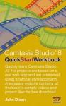 Camtasia Studio 8 Quick Start Workbook - John Dixon