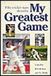 My Greatest Game - Cricket - Bob Holmes, Vic Marks