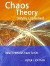 Chaos Theory Simply Explained (Basic Fractals/Chaos Series) - Peter I. Kattan