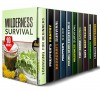 Wilderness Survival Box Set (10 in 1): Your Guide to the Essentials of Surviving Outdoors (Sustainable Living & Homesteading) - Lonnie Carr, Corey Kidd, Cody Green, Sam Gallagher, Sergio Rogers, Ross Newman, Gram Harris, Parker Harris, Simon Brody, Adele Pierce