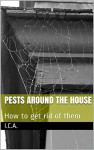 Pests around the House: How to get rid of them - I.C.A.