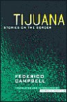 Tijuana: Stories on the Border - Federico Campbell, Debra A. Castillo