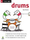 Xtreme Drums [With CD] - Mark Walker
